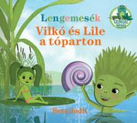 Berg Judit: Lengemesék - Vilkó és Lile a tóparton -  (Könyv)