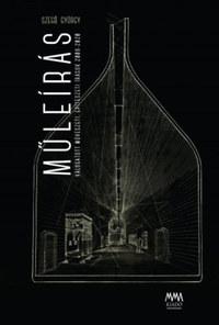 Szegő György: Műleírás - Válogatott művészeti, építészeti írások 2008-2020 -  (Könyv)