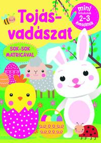 Tojásvadászat - Mini feladatok 2-3 éveseknek - Sok-sok matricával -  (Könyv)
