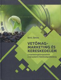 Vetőmagmarketing és kereskedelem - A marketingkörnyezettől a társadalmi felelősségvállalásig -  (Könyv)