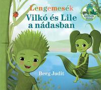 Berg Judit: Lengemesék - Vilkó és Lile a nádasban -  (Könyv)