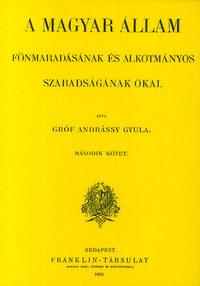 Gróf Andrássy Gyula: A magyar állam fönmaradásának és alkotmányos szabadságának okai II. -  (Könyv)