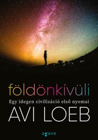 Avi Loeb: Földönkívüli - Egy idegen civilizáció első nyomai -  (Könyv)