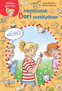 Julia Boehme: Háziállatok Bori osztályában - Olvass Borival! 2. -  (Könyv)