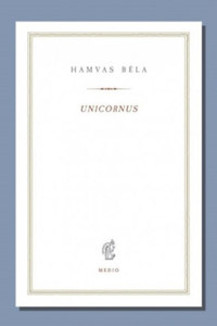 Hamvas Béla: Unicornus -  (Könyv)
