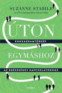 Suzanne Stabile: Úton egymáshoz - Enneagramtérkép az egészséges kapcsolatokhoz -  (Könyv)