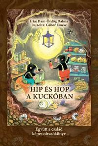 Dani-Ördög Dalma: Hip és Hop a kuckóban -  (Könyv)