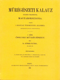 Rómer Flóris, Henszlmann Imre: Műrégészeti kalauz különös tekintettel Magyarországra I-II. -  (Könyv)