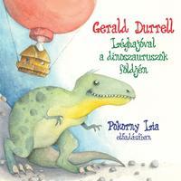 Gerald Durrell, Pokorny Lia: Léghajóval a dinoszauruszok földjén - Hangoskönyv -  (Könyv)