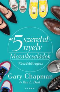 Gary Chapman, Ron L. Deal: Az 5 szeretetnyelv - Mozaikcsaládok - Részekből egész -  (Könyv)