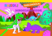Rajzolj sablonokkal - Dinoszauruszok -  (Könyv)