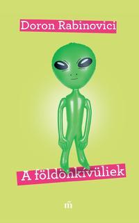 Doron Rabinovici: A földönkívüliek -  (Könyv)