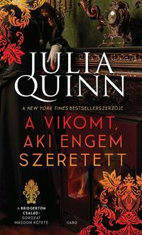 Julia Quinn: A vikomt, aki engem szeretett - A Bridgerton család 2. -  (Könyv)