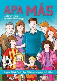 Evans, Kirsti: Apa más - Hogyan éljünk együtt egy különleges Aspergeres szülővel -  (Könyv)