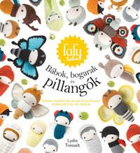 Lydia Tresselt: Lalylala - Bábok, bogarak és pillangók - Parányi szerzetek és végtelen álmaik horgolótűvel írt meséje -  (Könyv)