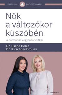 Dr. Esche-Belke, Dr. Kischner-Brouns: Nők a változókor küszöbén - A hormonális egyensúly titkai -  (Könyv)