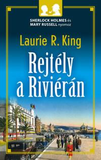 Laurie R. King: Rejtély a Riviérán - Sherlock Holmes és Mary Russel nyomoz -  (Könyv)
