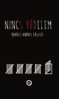 Kovács Andris László: Nincs védelem -  (Könyv)