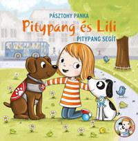 Pásztohy Panka: Pitypang segít - Pitypang és Lili -  (Könyv)