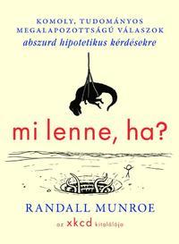 Randall Munroe: Mi lenne, ha? -  (Könyv)