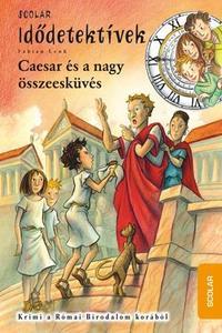 Fabian Lenk: Caesar és a nagy összeesküvés - Idődetektívek 18. -  (Könyv)