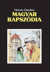 Vittorio Giardino: Magyar rapszódia -  (Könyv)