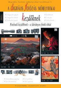 Enczi Zoltán, Richard Keating: A digitális fotózás műhelytitkai kezdőknek - 2021 - Fotósuli kezdőknek - a látványos fotók titkai -  (Könyv)
