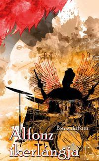 Petróczki Kitti: Alfonz ikerlángja (Javított kiadás) -  (Könyv)