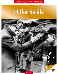 A történelem nagy rejtélyei 11. - Hitler halála -  (Könyv)