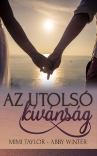 Mimi Taylor, Abby Winter: Az utolsó kívánság -  (Könyv)