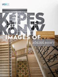 Képeskönyv - Images of Kőszeg kraft -  (Könyv)
