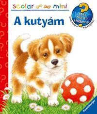 Patricia Mennen: A kutyám - Scolar Mini - Mit? Miért? Hogyan? - Kihajtható ablakokkal -  (Könyv)