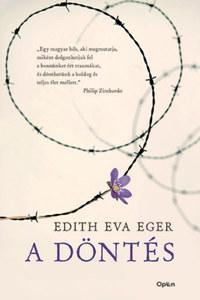 Edith Eva Eger: A döntés -  (Könyv)