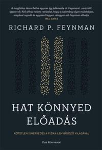 Richard P. Feynman: Hat könnyed előadás - Kötetlen ismerkedés a fizika lenyűgöző világával -  (Könyv)