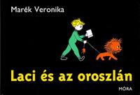 Marék Veronika: Laci és az oroszlán -  (Könyv)