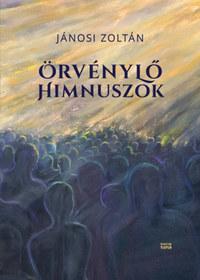 Jánosi Zoltán: Örvénylő himnuszok -  (Könyv)