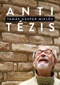 Tamás Gáspár Miklós: Antitézis -  (Könyv)