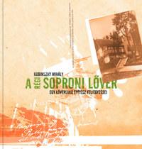 Kubinszky Mihály: A régi soproni Lőver - Egy lőverlakó építész feljegyzései -  (Könyv)