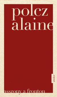 Polcz Alaine: Asszony a fronton -  (Könyv)