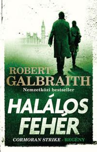 Robert Galbraith (J. K. Rowling): Halálos fehér - Cormoran Strike-regény -  (Könyv)