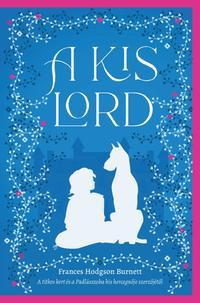 Francis Hodgson Burnett: A kis lord -  (Könyv)