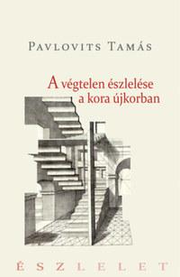 Pavlovits Tamás: A végtelen észlelése a kora újkorban -  (Könyv)