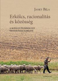 Janky Béla: Erkölcs, racionalitás és közösség - A morális dilemmák egy szociológiai elmélete -  (Könyv)