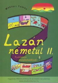 Maklári Tamás: Lazán németül II. - Nyelvkönyv középhaladóknak -  (Könyv)