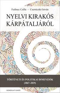 Fedinec Csilla, Csernicskó István: Nyelvi kirakós Kárpátaljáról - Történeti és politikai dimenziók (1867-2019) -  (Könyv)