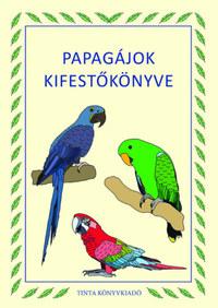 Papagájok kifestőkönyve -  (Könyv)