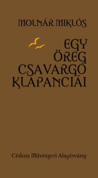 Molnár Miklós: Egy öreg csavargó klapanciái -  (Könyv)