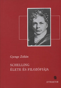 Gyenge Zoltán: Schelling élete és filozófiája -  (Könyv)