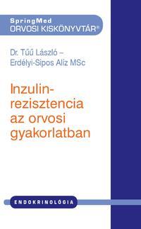 Dr. Tűű László, Erdélyi-Sipos Alíz: Inzulinrezisztencia az orvosi gyakorlatban -  (Könyv)
