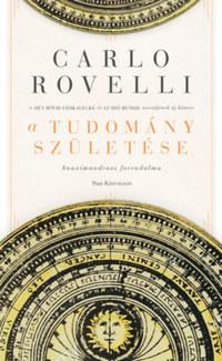 Carlo Rovelli: A tudomány születése - Anaximandrosz forradalma -  (Könyv)